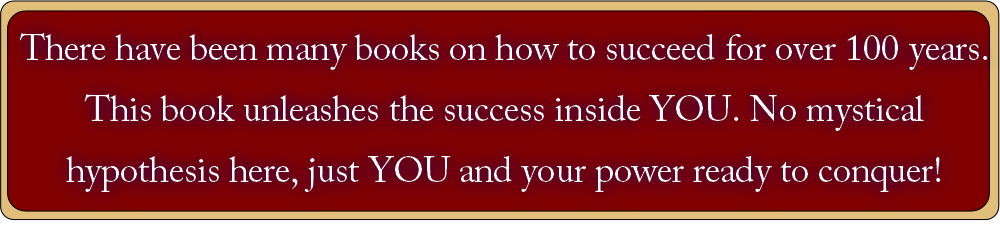 There have been many books on how to succeed for over 100 years.